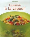 Isabel Brancq - Cuisine à la vapeur.