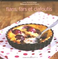 Isabel Brancq-Lepage - Flans, fars et clafoutis.