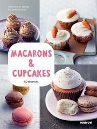 Isabel Brancq-Lepage et Camille Sourbier - Macarons & cupcakes.