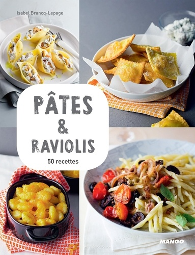 Pâtes & raviolis. 50 recettes