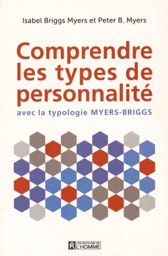 Isabel Briggs Myers et Peter Myers - Comprendre les types de personnalité - Avec la typologie Myers-Briggs.