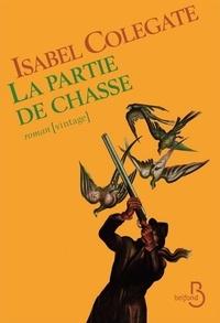 Isabel Colegate - La partie de chasse.
