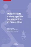Isabel Colon de Carvajal et Audrey Mazur-Palandre - Multimodalité du langage dans les intéractions et l'acquisition.
