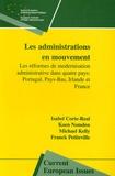 Isabel Corte-Real et Koen Nomden - Les administrations en mouvement - Les réformes de modernisation administrative dans quatre pays : Portugal, Pays-Bas, Irlande et France.