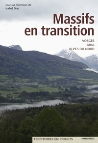 Massifs en transition- Vosges, Jura, Alpes du Nord - Isabel Diaz |