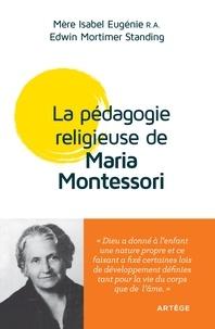 Isabel Eugenie et E. Mortimer Standing - La pédagogie religieuse de Maria Montessori.