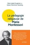 Isabel Eugenie et Edwin Mortimer Standing - Maria Montessori et la pédagogie religieuse.