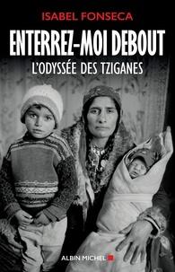Isabel Fonseca - Enterrez-moi debout - L'odyssée des Tziganes.