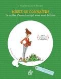 Isabel Fouchécour et Nathalie Renard - Mieux se connaître - Le cahier d'exercices qui vous veut du bien.