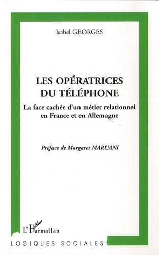 Isabel Georges - Les opératrices du téléphone. - La face cahée d'un métier relationnel en France et en Allemagne.