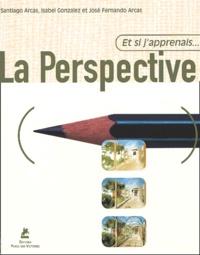 Isabel Gonzalez et Santiago Arcas - La perspective.