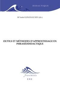 Isabel Gonzalez Rey - Outils et méthodes d'apprentissage en phraséodidactique.