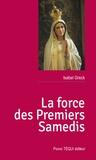 Isabel Greck - La force des premiers samedis.