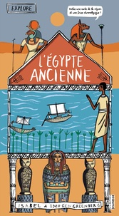 Isabel Greenberg et Imogen Greenberg - Explore l'Egypte ancienne.