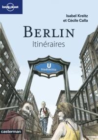Isabel Kreitz et Cécile Calla - Berlin - Itinéraires.