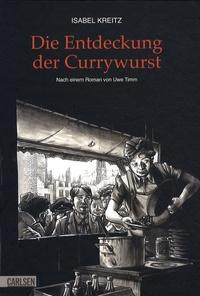 Isabel Kreitz - Die Entdeckung der Currywurst (comic).