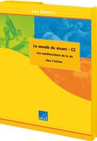 Isabel Lavarec - Le monde du vivant, Cycle 2 - Les manifestationd de la vie chez l'enfant.