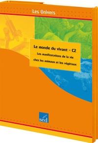 Isabel Lavarec et Jean Corbucci - Le monde du vivant, Cycle 2 - Les manifestations de la vie chez les animaux et les végétaux.