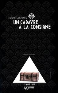 Isabel Lavarec - Un cadavre à la consigne.