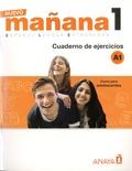 Isabel Lopez Barbera et Maria-Paz Bartolomé Alonso - Nuevo mañana 1 Español Lengua Extranjera - Cuaderno de ejercicios A1.