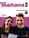 Isabel Lopez Barbera et Maria-Paz Bartolomé Alonso - Nuevo mañana 2 Español Lengua Extranjera - Libro del alumno A2.