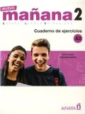 Isabel Lopez Barbera et Maria-Paz Bartolomé Alonso - Nuevo mañana 2 Español Lengua Extranjera - Cuaderno de ejercicios A2.