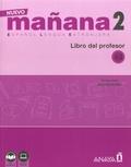 Isabel Lopez Barbera et Maria-Paz Bartolomé Alonso - Nuevo mañana 2 Español Lengua Extranjera - Libro del professor A2.