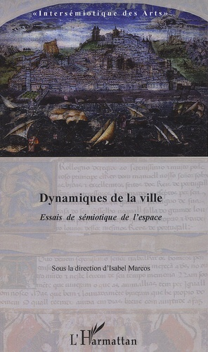 Isabel Marcos - Dynamiques de la ville - Essai de sémiotique de l'espace.