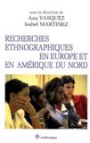 Isabel Martinez et  Collectif - Recherches ethnographiques en Europe et en Amérique du Nord.