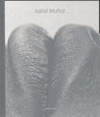 Isabel Muñoz - Isabel Muñoz.