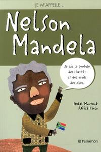 Isabel Muntané et Africa Fanlo - Je m'appelle Nelson Mandela.