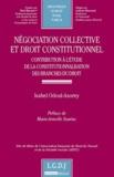 Isabel Odoul-Asorey - Négociation collective et droit constitutionnel - Contribution à l'étude de la constitutionnalisation des branches du droit.
