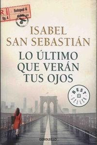 Isabel San Sebastian - Lo ultimo que veran tus ojos.