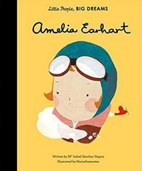 Isabel Sánchez Vergara et Maria Diamantes - Little People, Big Dreams: Amelia Earhart.