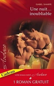Isabel Sharpe et Lori Wilde - Une nuit...inoubliable - Secrets brûlants.