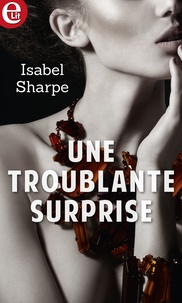 Isabel Sharpe - Une troublante surprise.