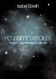 Isabel Sorehl - Poussières d'étoiles Tome 1 : Les nébuleuses diffuses.