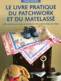 Isabel Stanley et Jenny Watson - Le livre pratique du patchwork et du matelassé.