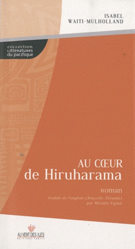 Isabel Waiti-Mulholland - Au coeur de Hiruharama.