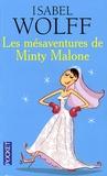Isabel Wolff - Les mésaventures de Minty Malone.