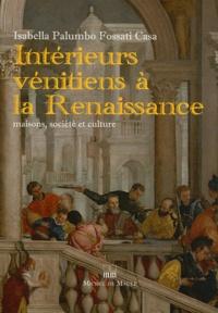 Histoiresdenlire.be Intérieurs vénitiens à la Renaissance - Maisons, société et culture Image