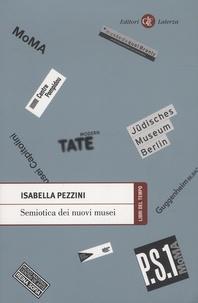 Isabella Pezzini - Semiotica dei nuovi musei.