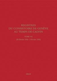 Isabella Watt et Jeffrey Watt - Registres du Consistoire de Genève au temps de Calvin - Tome 7 (25 février 1552 - 2 février 1553).