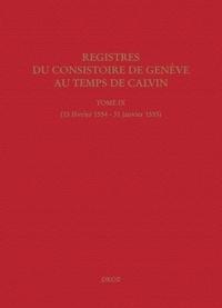 Registres du Consistoire de Genève au temps de Calvin - Tome 9 (15 février 1554 - 31 janvier 1555).pdf
