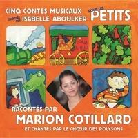 Isabelle Aboulker et Marion Cotillard - Cinq contes musicaux pour les petits.