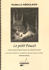 Isabelle Aboulker - Le petit Poucet - Conte musical d'après l'oeuvre de Charles Perrault pour choeurs d'enfants à voix égales (ou soprano), récitant et solistes.