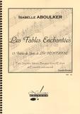 Isabelle Aboulker - Les Fables enchantées - 15 fables de Jean de La Fontaine pour soprano, mezzo, baryton, voix d'enfant et ensemble instrumental.