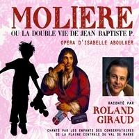 Isabelle Aboulker et Roland Giraud - Molière ou la double vie de Jean-Baptiste P..