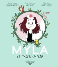 Isabelle Aboulker et Marie Leghima - Myla et l'arbre-bateau. 1 CD audio