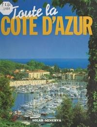 Isabelle Aguet et  Collectif - Toute la Côte d'Azur.